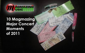 10 Magmazing Major Concert Moments of 2011